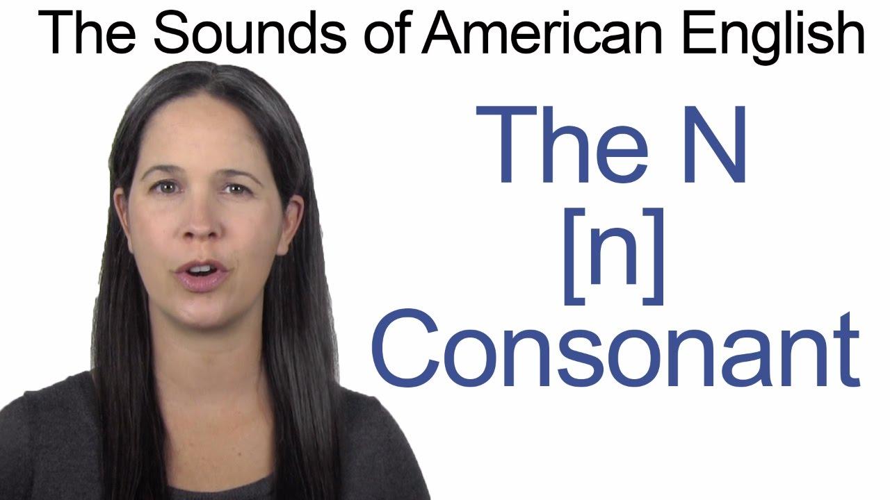 English Sounds - N [n] Consonant - How to make the N [n] Consonant