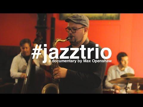 Dan Forshaw - #jazztrio - A documentary film by Max Openshaw