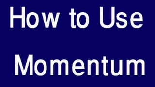 How To Use Momentum  Ndicator