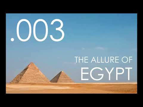 Seven Ages Audio Journal 003: The Allure of Egypt