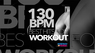 E4F - 130 Bpm Best Hits For Workout - Fitness & Music 2018