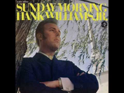 Hank Williams Jr, - Sunday Morning - Are You Walking And A Talking