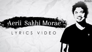 Aerii Sakhi Morae | Papon | Official Lyrical Video | #TheStoryNow