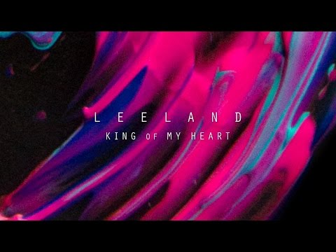King of My Heart // Leeland // Invisible Official Lyric Video