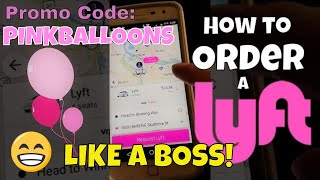 How to Order a Lyft  Great Instructions for 1sttime Lyft Users