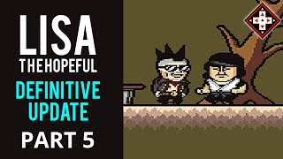 LISA The Hopeful Definitive Update Playthrough Part 5 - Revisiting Old Friends