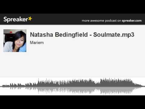 Natasha Bedingfield - Soulmate.mp3 (made with Spreaker)