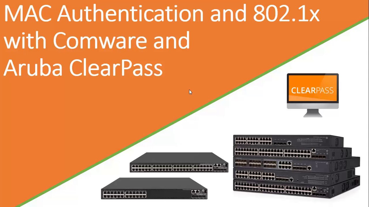 MAC and 802 1X authentication with Comware 5 and 7 and ClearPass