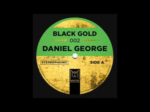 Black Gold 002 - Daniel George