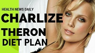 CHARLIZE THERON Diet Secrets – Diet Plan | Celebrity Diet