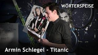 Schlegel – Titanic