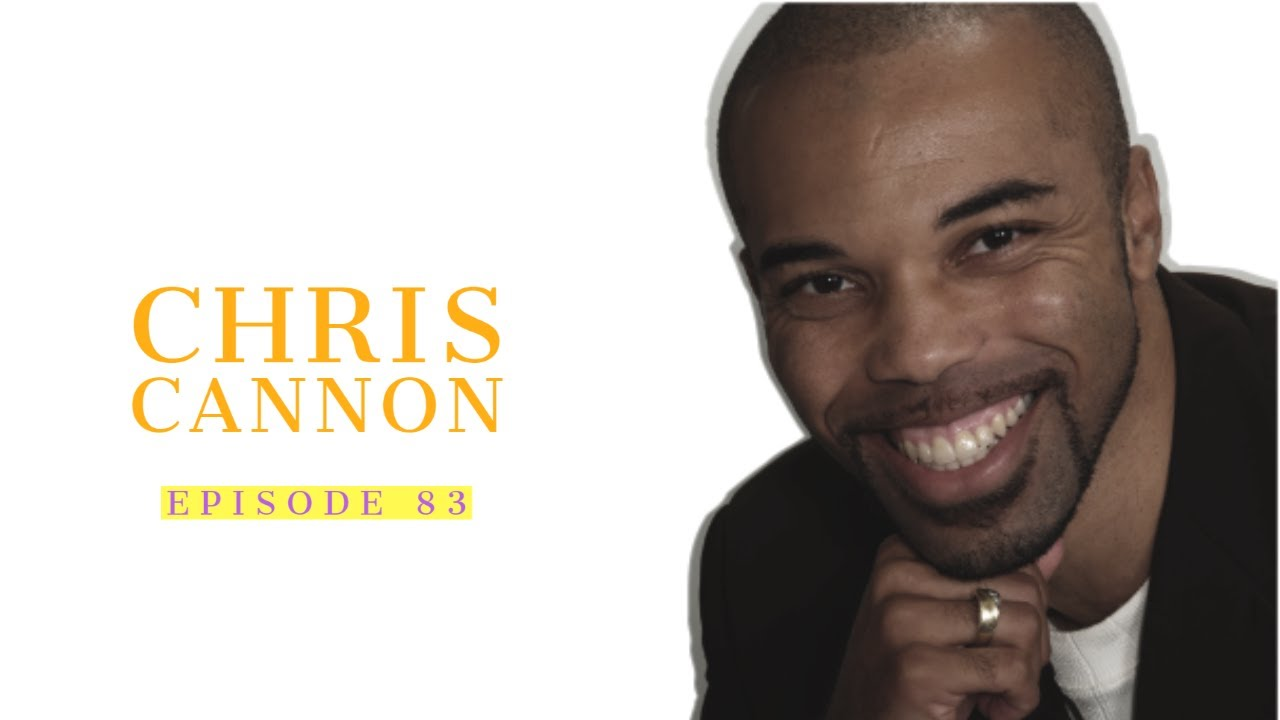 83| Chris Cannon: Empowering Men & Women 1