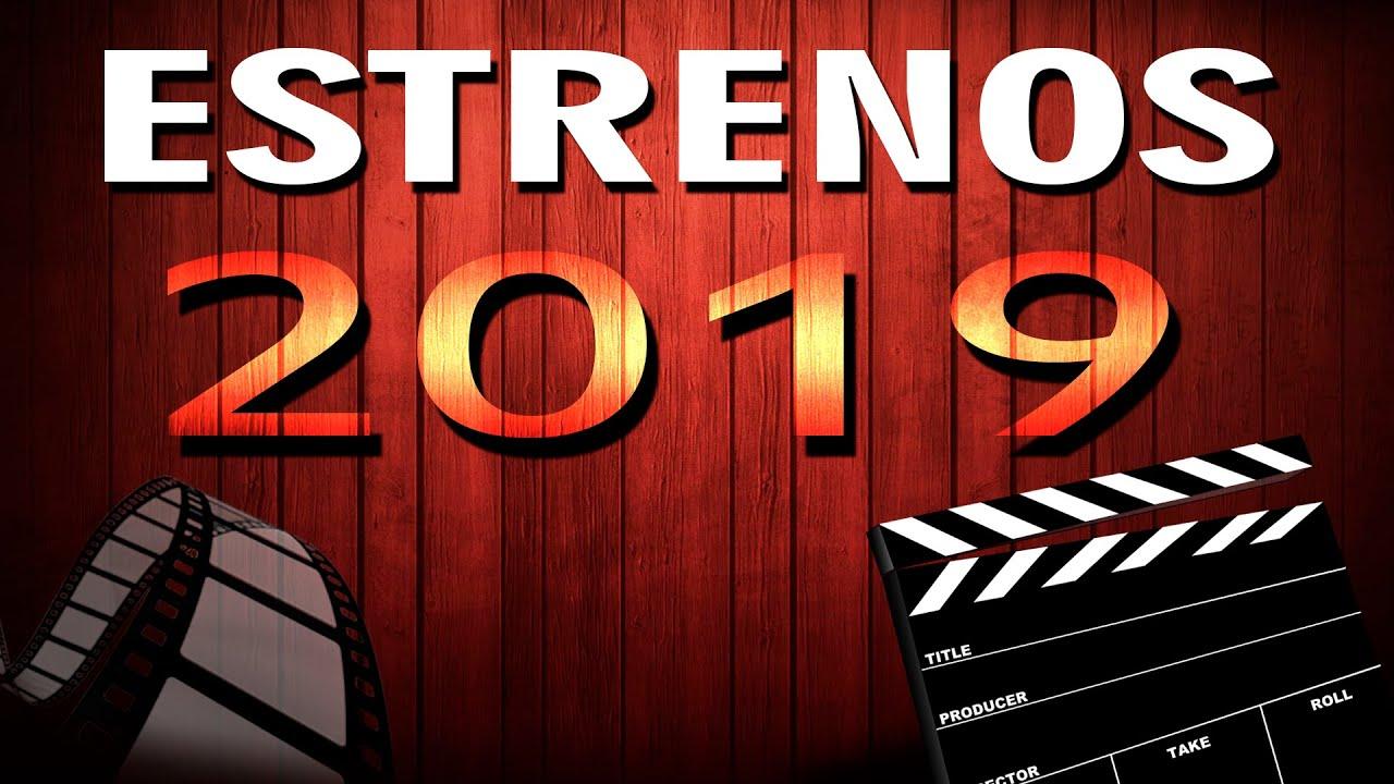 Estrenos De Cine 2019 Peliculas Mas Esperadas Youtube