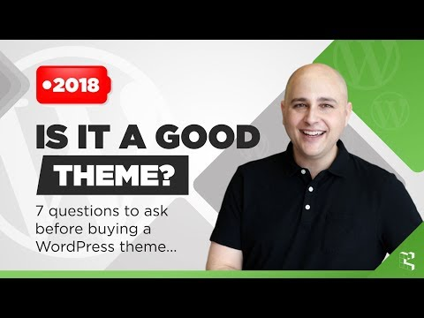 Best WordPress Theme? 7 Questions To Ask Before Choosing A Theme (2018)