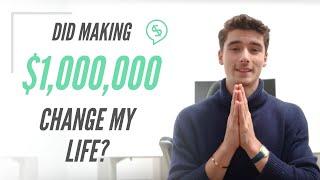 Did Making $1,000,000 Change My Life?