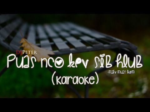 Maiv Muas Kwm - Puas Nco Kev Sib Hlub (DJPeter Karaoke)