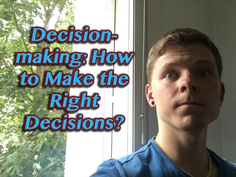 Decision-making: How to Make the Right Decisions?