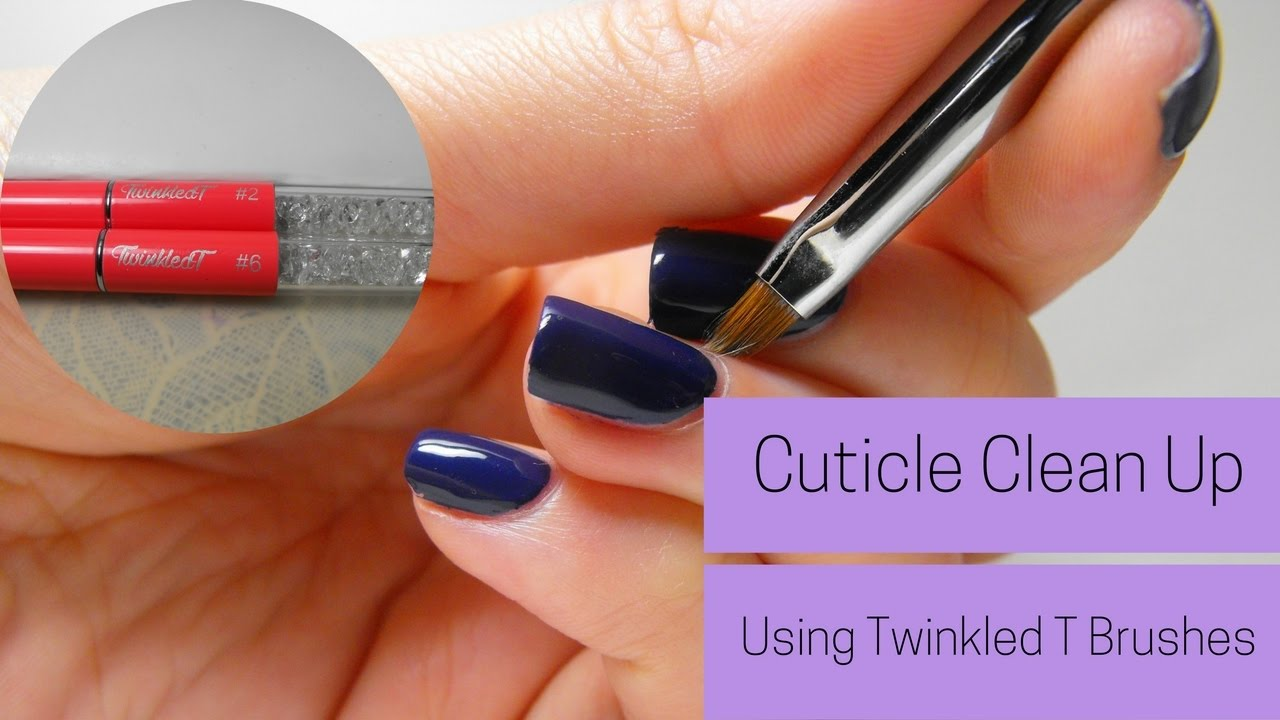 How To Clean Up Cuticles | Twinkled T Clean Up Brush Review - YouTube