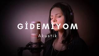 Gamze Ökten - Gidemiyom  (Akustik)