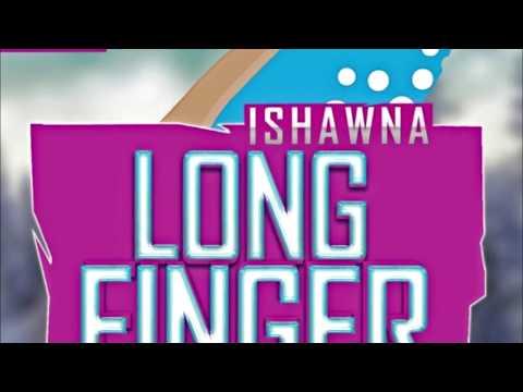 Ishawna - Long Fingernail [Farrout Riddim] October 2015