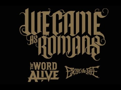 We Came As Romans + The Word Alive and Escape The Fate tour!