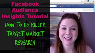 Facebook Audience Insights Tutorial: How to Do Killer Target Market Research