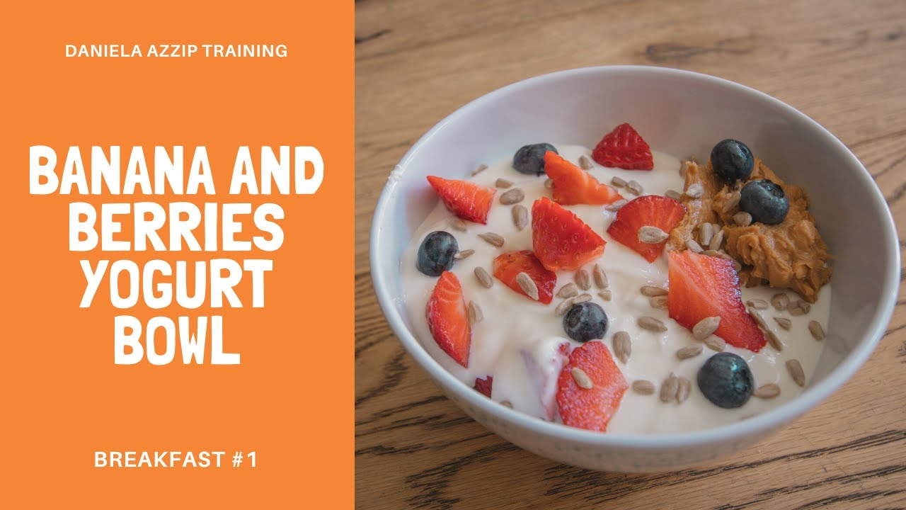 Banana and berries yogurt bowl (Breakfast #1) | Low carb breakfast