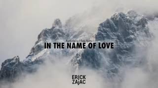 Martin Garrix ft Bebe Rexha - In The Name of Love (Erick Zajac Flip)