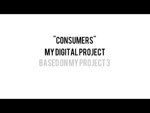 "My Digital Project (""Consumers"") Created by Dasjon Guest"