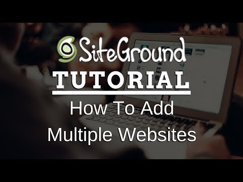 How To Have Multiple Websites Using SiteGround Addon Domains