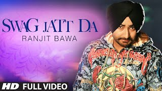 Swag Jatt Da Full Video | Ranjit Bawa | Music: Tigerstyle | Album: Mitti Da Bawa