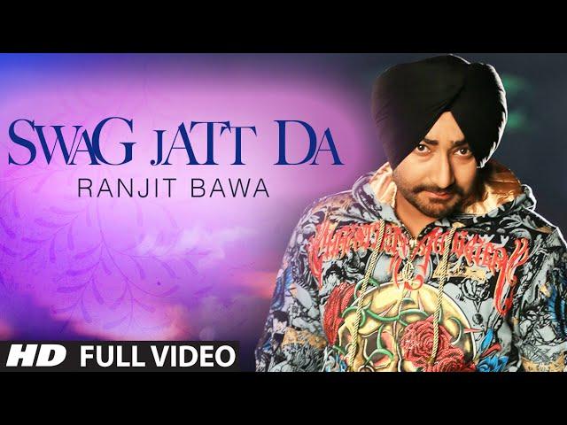 Swag Jatt Da Full Video | Ranjit Bawa | Music: Tigerstyle | Album: Mitti Da Bawa