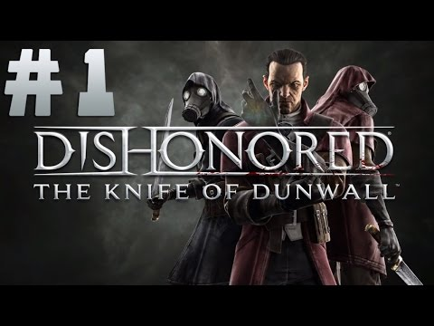 Прохождение Dishonored - The Knife of Dunwall #1
