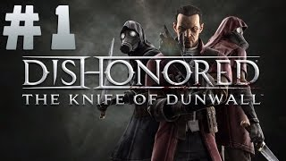 Прохождение Dishonored - The Knife of Dunwall #1