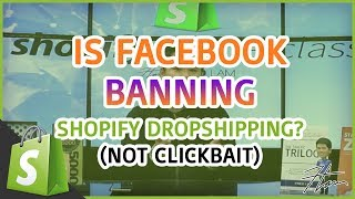 Shopify Masterclass  |  Is Facebook Banning Shopify Dropshipping Stores? (NOT CLICK BAIT)