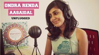 Ondra Renda Aasaigal | UnPlugged | Nayana Premnath