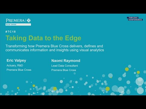 Taking data to the edge | Transforming Premera with Tableau