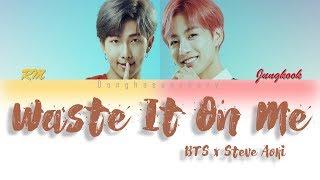 VOSTFR: BTS & STEVE AOKI -'WASTE IT ON ME'(Parole code Couleur Han/Rom/VOSTFR)