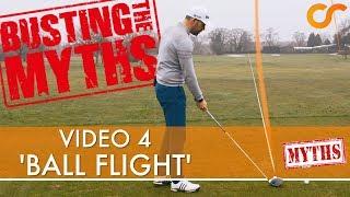 COMMON MYTHS IN GOLF - THE BALL FLIGHT 4/4