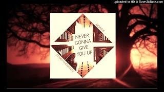 Montis - Never Gonna Give You Up ft. Ethan Thompson