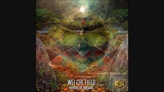Wei Chi Field - Rivers Of Dream