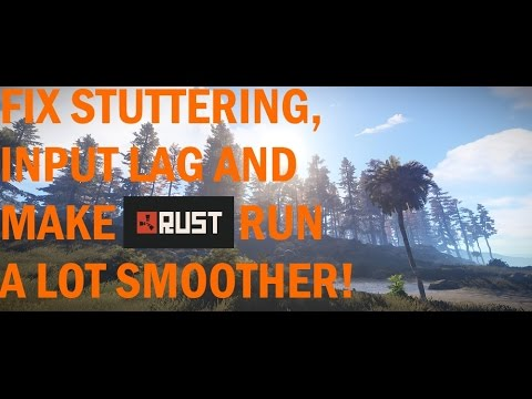 Rust-How to make the game run a lot smoother,FIX stuttering and input lag!