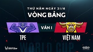 Vòng bảng BootCamp AWC TPE vs Việt Nam  - Ván 1 - Garena Liên Quân Mobile