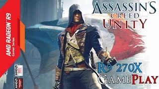 Assassin's Creed Unity | PC Gameplay | R9 270X | 1080p HD