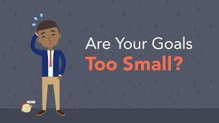 4 Ways to Know if Your 2019 Goals are too Small | Brian Tracy