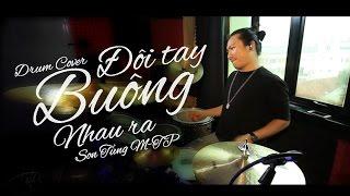 [Drum Cover] Buông Ðôi Tay Nhau Ra - Sơn Tùng M-TP