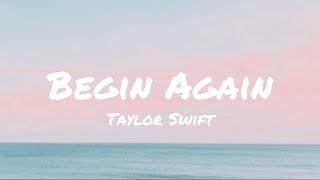 Begin Again - Taylor Swift (Lyrics)