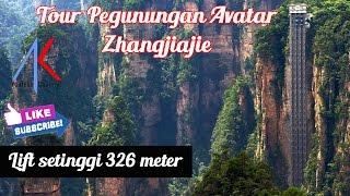 Wisata Zhangjiajie: Lift 326m di Pegunungan Avatar, Hunan, China  #Tour Pegunungan Avatar Part 4