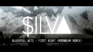 BLACKFEEL WITE - FIRST NIGHT ( MOONBEAM REMIX ) | SILVA LOUNGE