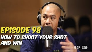 EPISODE 98 - How To Shoot Your Shot And WIN | Illmind BLAPCHAT